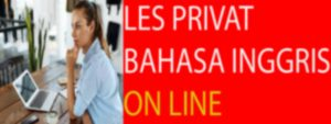 LES PRIVAT BAHASA INGGRIS ON LINE